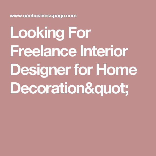 Looking For Freelance Interior Designer For Home Decoration