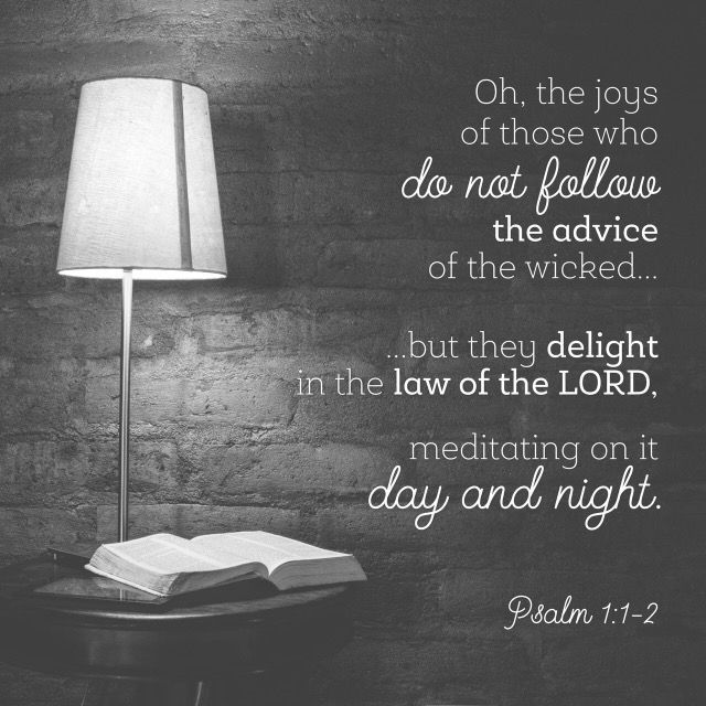 ...delight is in the law of the Lord and on his law he meditates day and night. Psalms 1:1-2 ESV #Bible