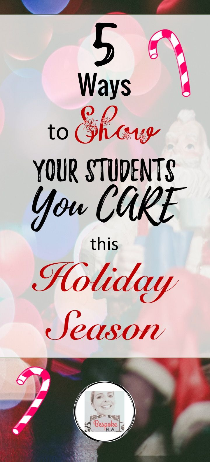 The holidays are a great time to show your students you care!  In this blog article by Bespoke ELA, you will find five ideas for how to do this in elementary, middle, and high school.