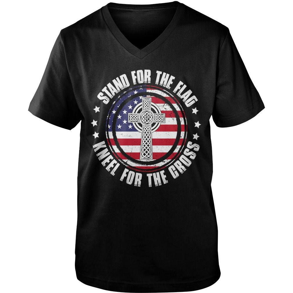 Stand for the Flag Shirt Kneel for the Cross Patriot T-shirt #gift ...