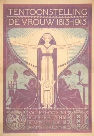 Tentoonstelling de Vrouw 1813-1913 [Exhibition The Woman 1813-1913]
