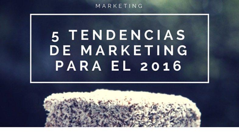 5 Tendencias de marketing para el 2016