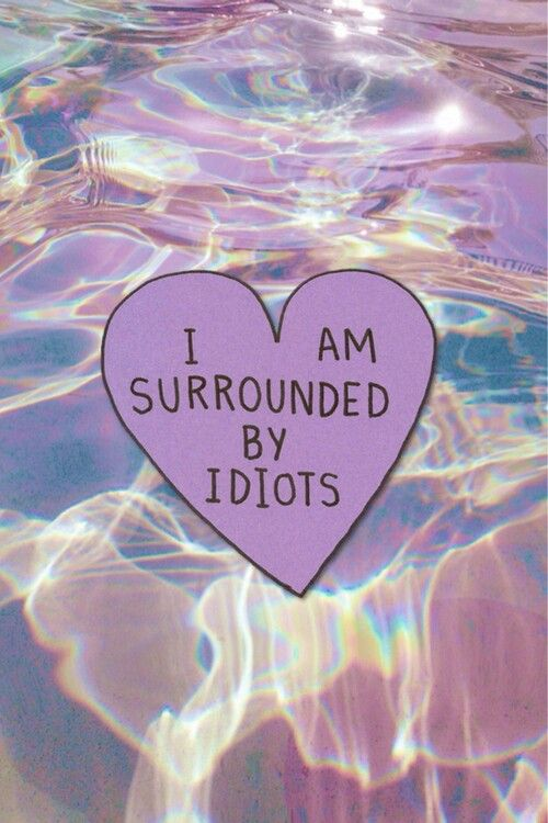 I Am Surrounded By Idiots On A Paper Heart