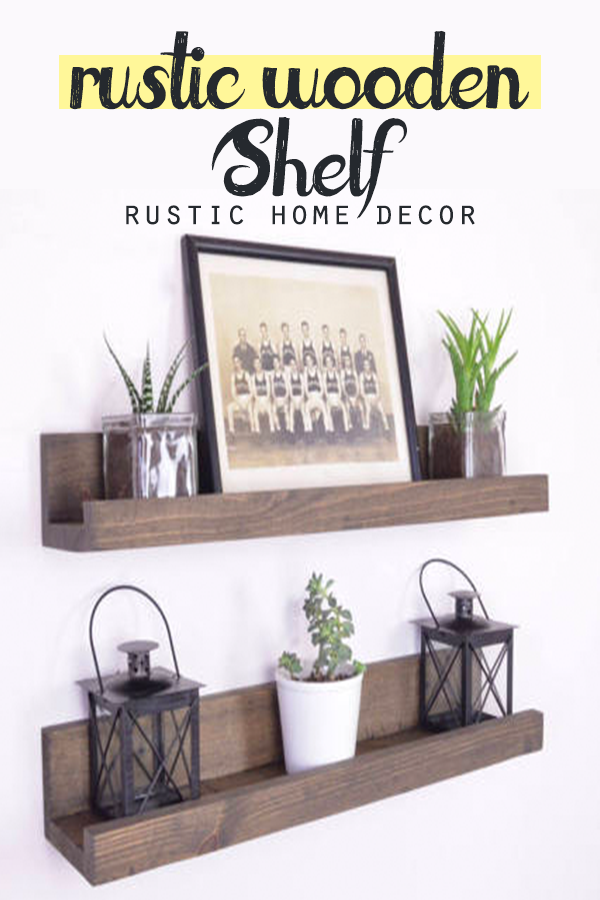 This Rustic Wooden Shelf Is Perfect To Showcase All Of Your Pictures And Trinkets Without Having To Hang Them Individually On The Wall It Gives You Rustic Vibe