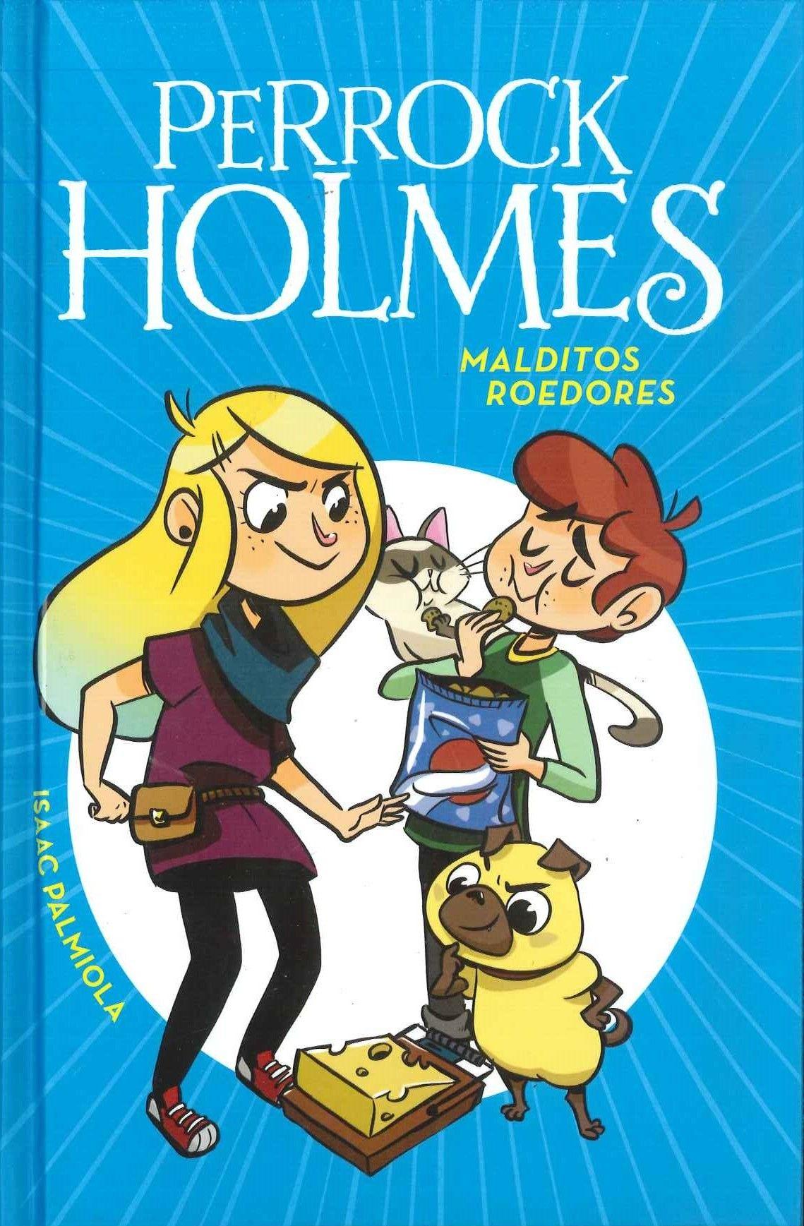 """""""Perrock Holmes (8). Malditos Roedores"""". Isaac Palmiola."""