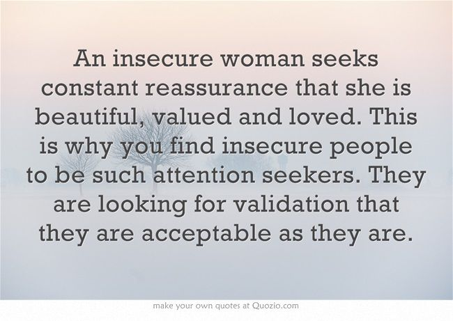 An insecure woman seeks constant reassurance that she is beautiful