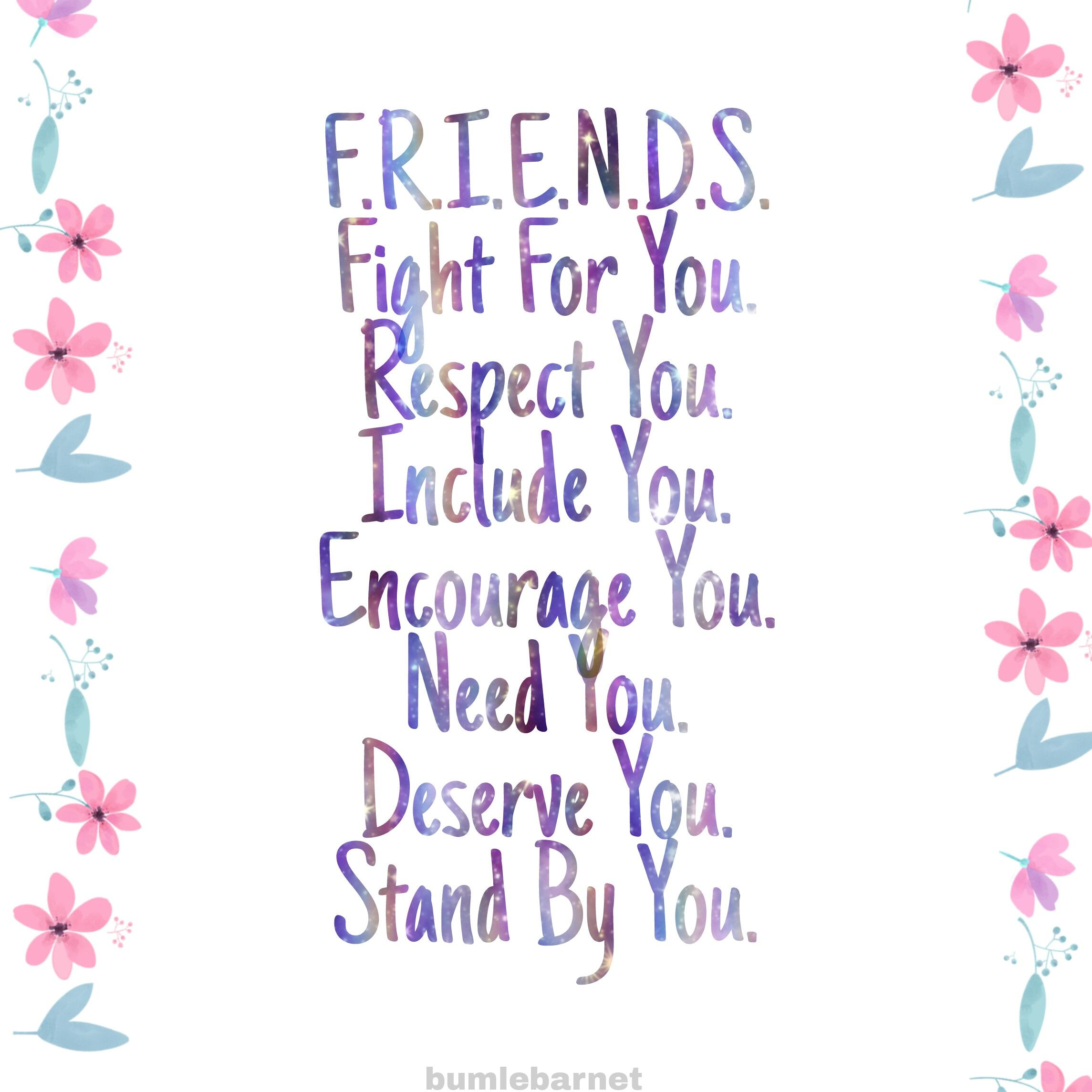 Not All Friends Go By This I M Gonna Print It Out And Shove It In Their Stuff So They Ll Just Magically Friends Quotes Best Friend Quotes Friendship Quotes