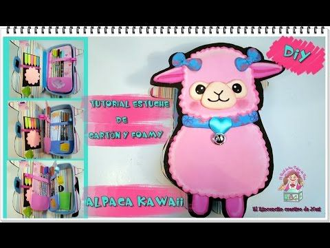 DIY- TUTORIAL ESTUCHE O PORTALAPICES DE CARTÓN Y FOAMY CON FORMA DE ALPACA  KAWAII - YouTube edb75ec69de5