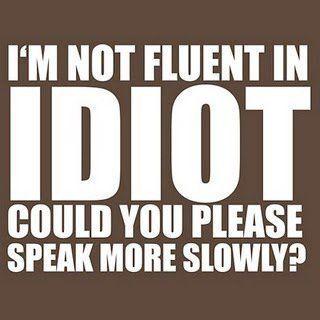 Idiot.