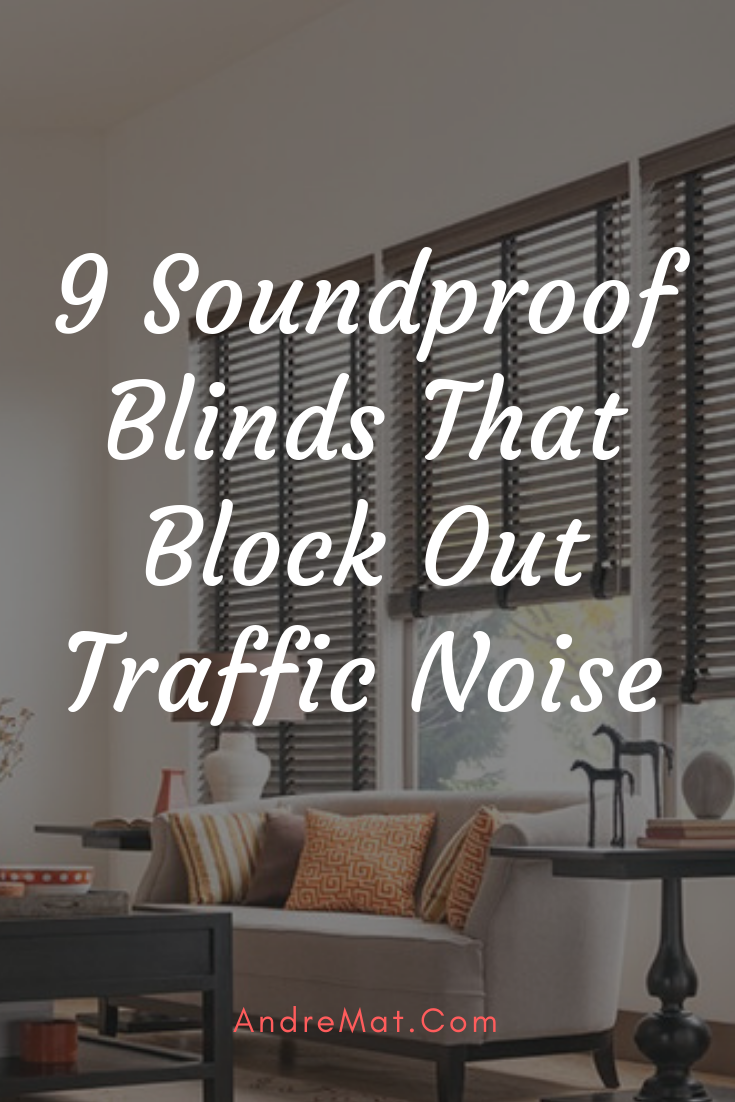 9 Soundproof Blinds That Block Out Traffic Noise What Worked For