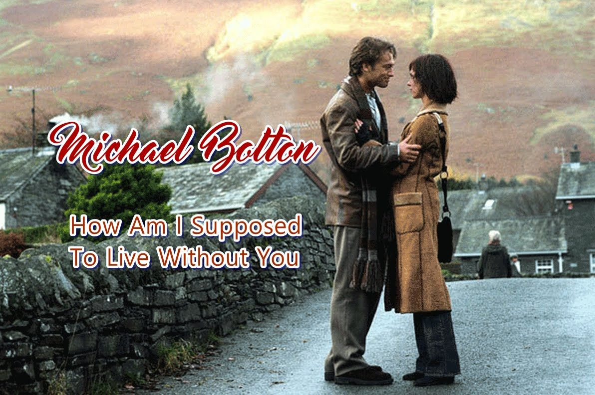 Michael Bolton 💘 How Am I Supposed To Live Without You