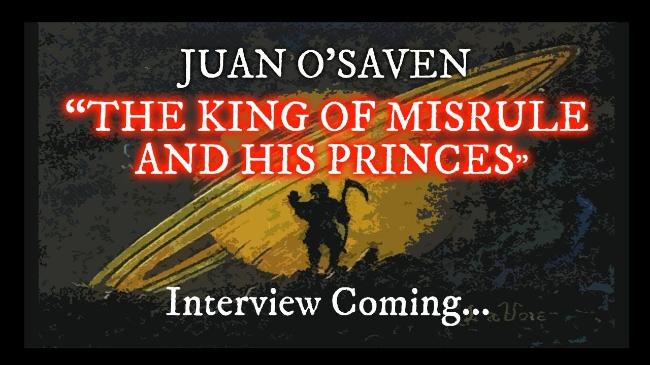 """THE KING OF MISRULE AND HIS PRINCES"" JUAN O'SAVEN"