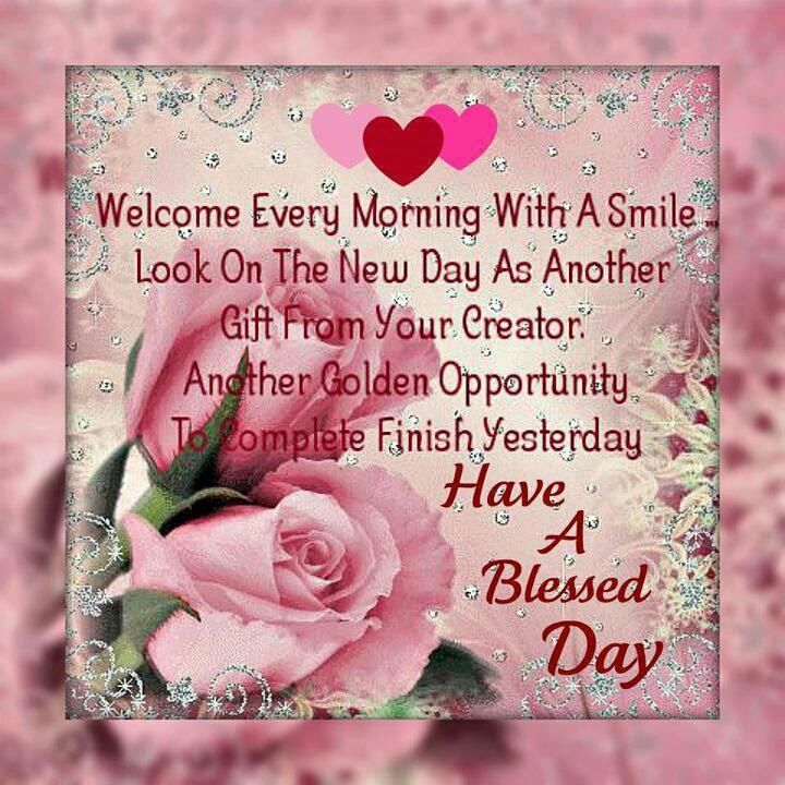 Have A Blessed Day Good Morning Quotes Pinterest