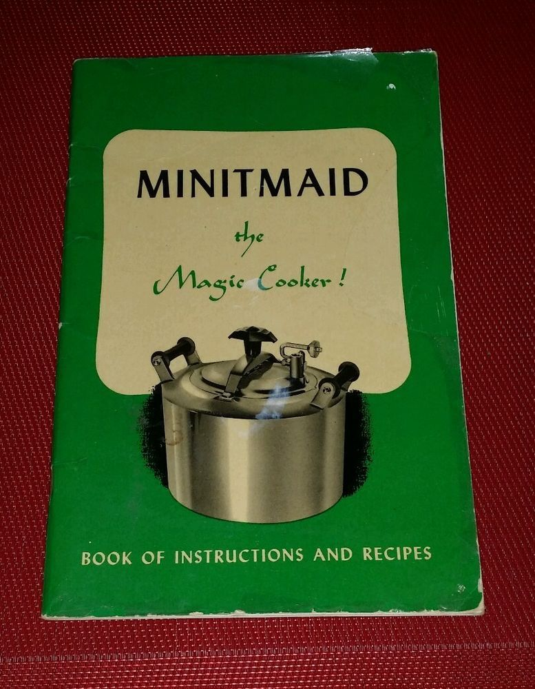 Vintage 1949 Minitmaid The Magic Cooker Book Of Instructions