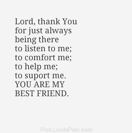 Jesus You Are My Best Friend Thank You Jesus For Always There For