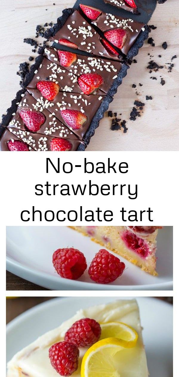 Nobake strawberry chocolate tart NoBake Strawberry Chocolate Tartthis is something we can use in place of cake since the boy is allergic to eggs If you like lemons and ra...