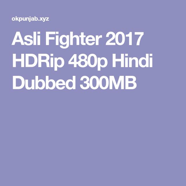 Asli Fighter 2017 Hdrip 480p Hindi Dubbed 300mb Pawan Full
