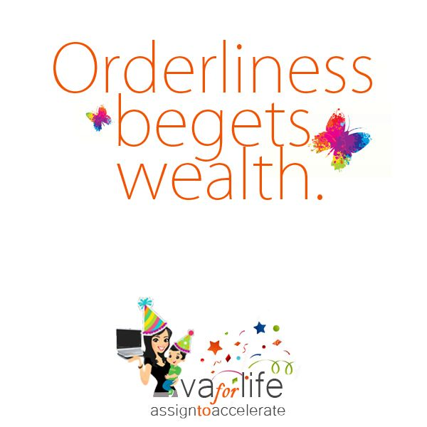 Orderliness begets wealth. #quotes #tips