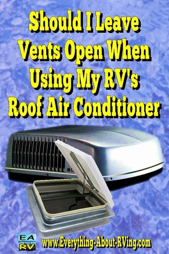 Should I Leave Vents Open When Using My RV's Roof Air
