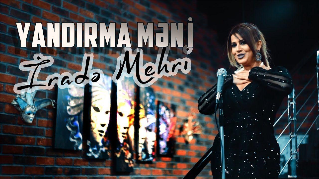 Irade Mehri Yandirma Meni 2019 Official Music Video Music Videos Video Neon Signs