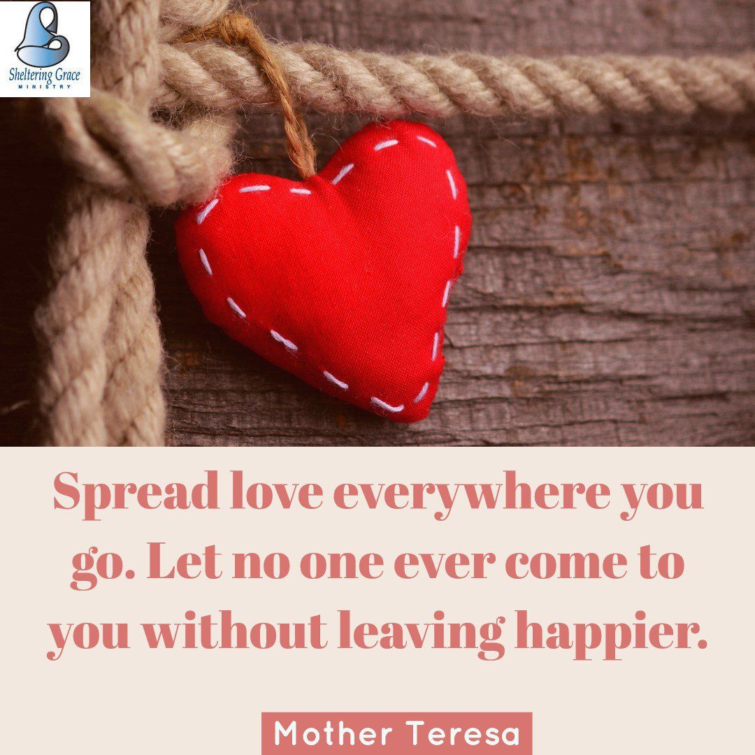 "Spread Love Quotes: ""Spread Love Everywhere You Go. Let No One Ever Come To"