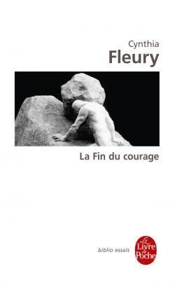 La Fin Du Courage De Cynthia Fleury Livre Courage Lecture