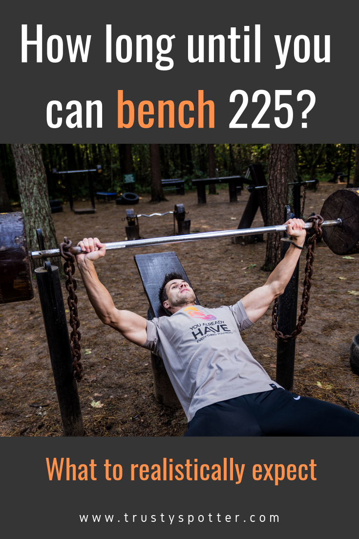 How Long Does It Take To Bench 225 Is It Impressive Trusty Spotter Bench Press Workout Bench Press 12 Week Workout