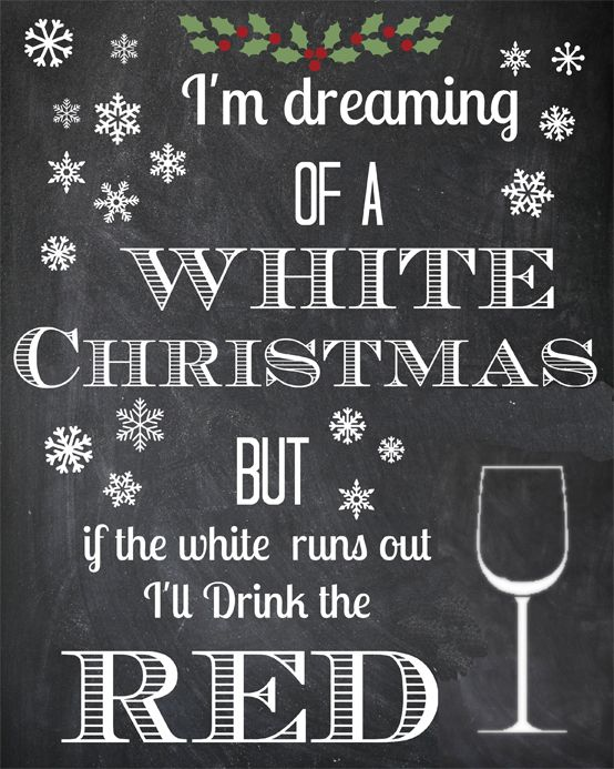 I'm dreaming of a white Christmas, but if the white runs run I'll ...