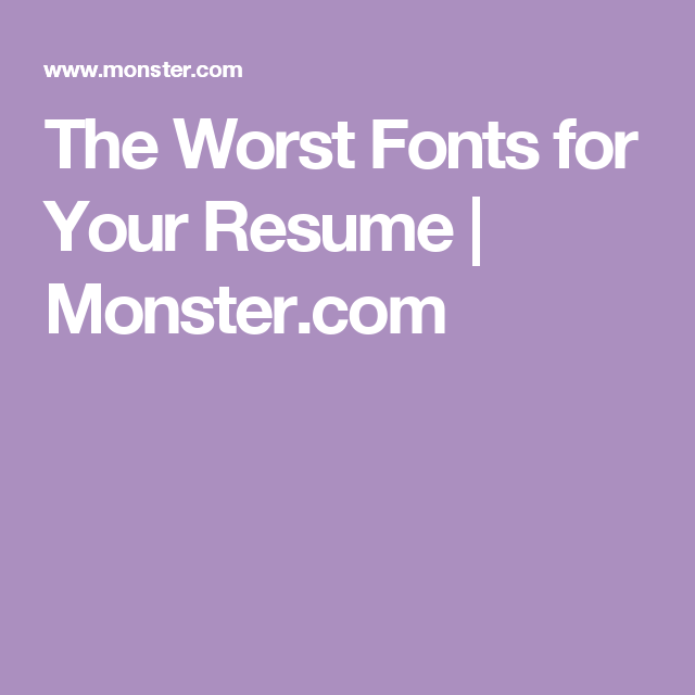What Is The Best Font For Resumes The Worst Fonts For Your Resume  Fonts And Career Advice