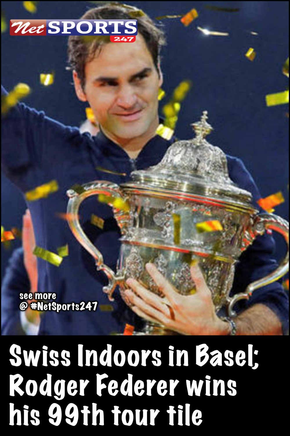 Swiss Indoors in Basel; Rodger Federer wins his 99th tour