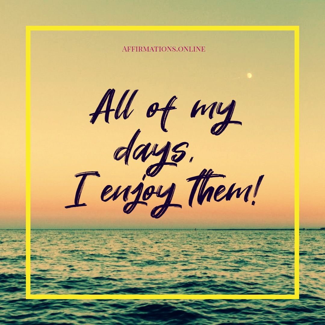 Affirmations For Happy Positive Days In
