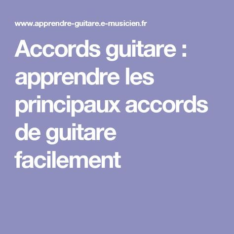 Accords guitare : apprendre les principaux accords de ...