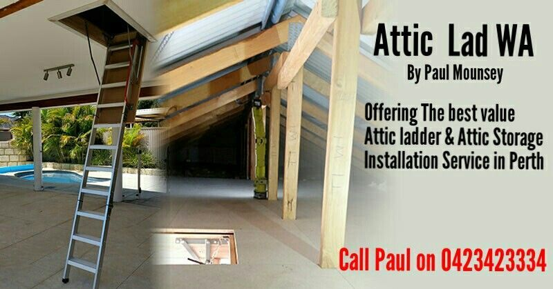 Attic Lad Wa Can Install You Some Affordable Attic Storage Including One Of His Quality Attic Ladders Please Feel Free To Contact Me On 0423423334 For A No Ob