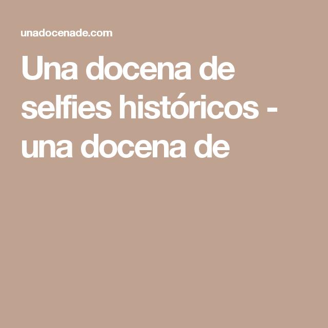 Una docena de selfies históricos - una docena de