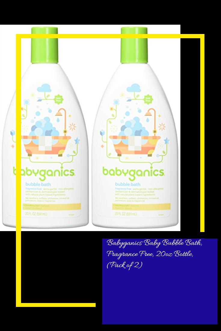 Babyganics Baby Bubble Bath Fragrance Free 20oz Bottle Pack Of 2 Baby Bubble Bath Fragrance Free Products Baby Bubble