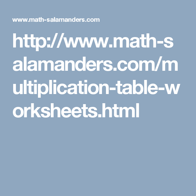 http://www.math-salamanders.com/multiplication-table-worksheets.html ...