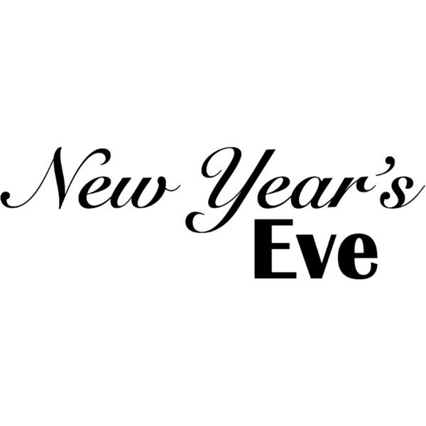 new years eve text liked on polyvore featuring new year words new years eve text phrase quotes and saying