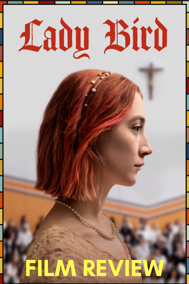Lady Bird Film Review Lady Bird Is A Coming Of Age Film Written And Directed By Greta Gerwig And Stars Stephen Mckinley Henderson Lois Lady Bird Lady Film
