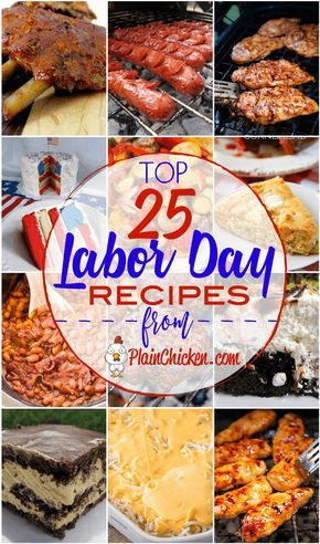 Top 25 Labor Day Recipes - the best of the best on the internet! These are tried and true recipes that are guaranteed to be a hit at your Labor Day celebration! #labordayfoodideas