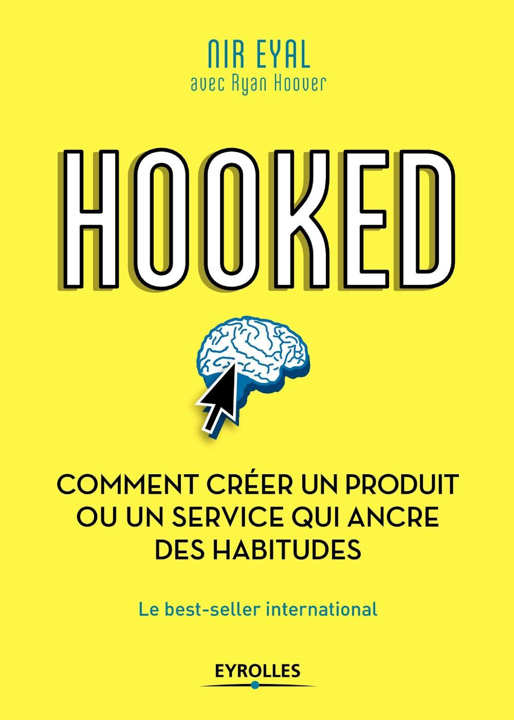 HOOKED Comment créer un produit ou un service qui ancre