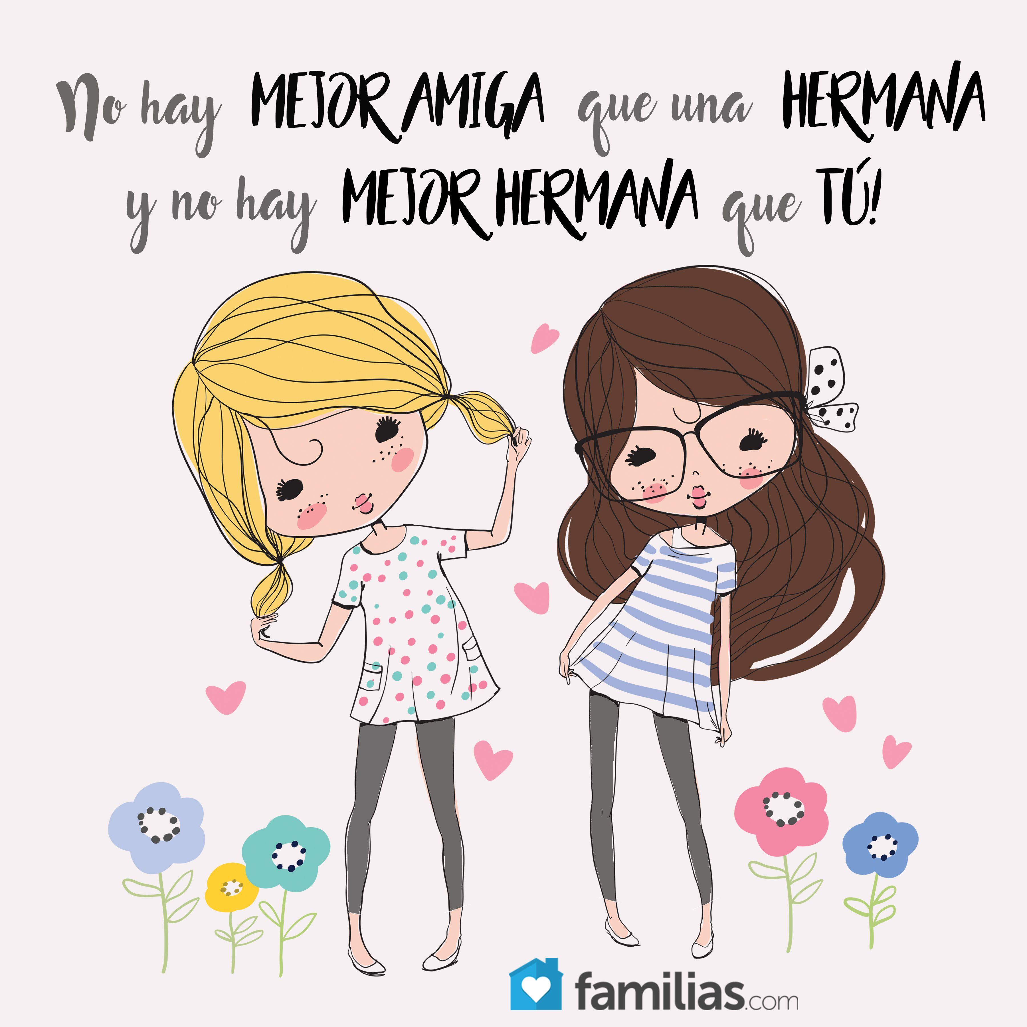 No hay mejor amiga que una hermana y no hay mejor hermana que t nuevas frases pinterest - Que regalar a tu hermana ...