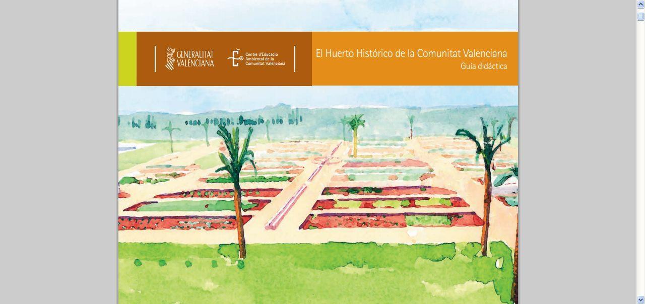 EL HUERTO HISTÓRICO DE LA COMONIDAD VALENCIANA: GUÍA DIDÁCTICA. CEA.El Huerto Histórico constituye un recorrido por las necesidades y por los resultados de las generaciones que nos han precedido y que aquí se han resumido en cuatro: el Huerto Romano, el Huerto Árabe, el Huerto del Descubrimiento y el Huerto Actual.