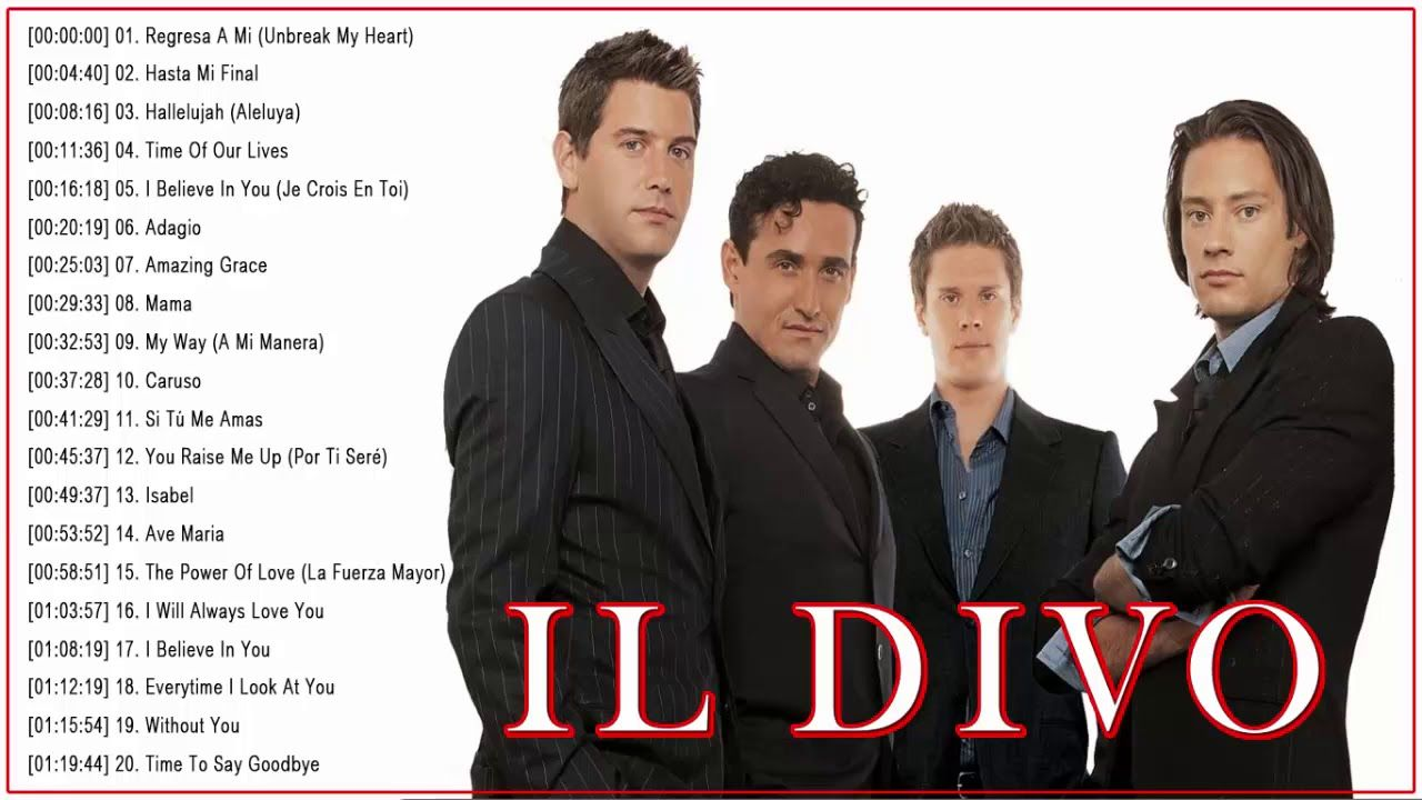 Il Divo Greatest Hits Full Album Best Songs Of Il Divo Best Songs Syco Music Songs