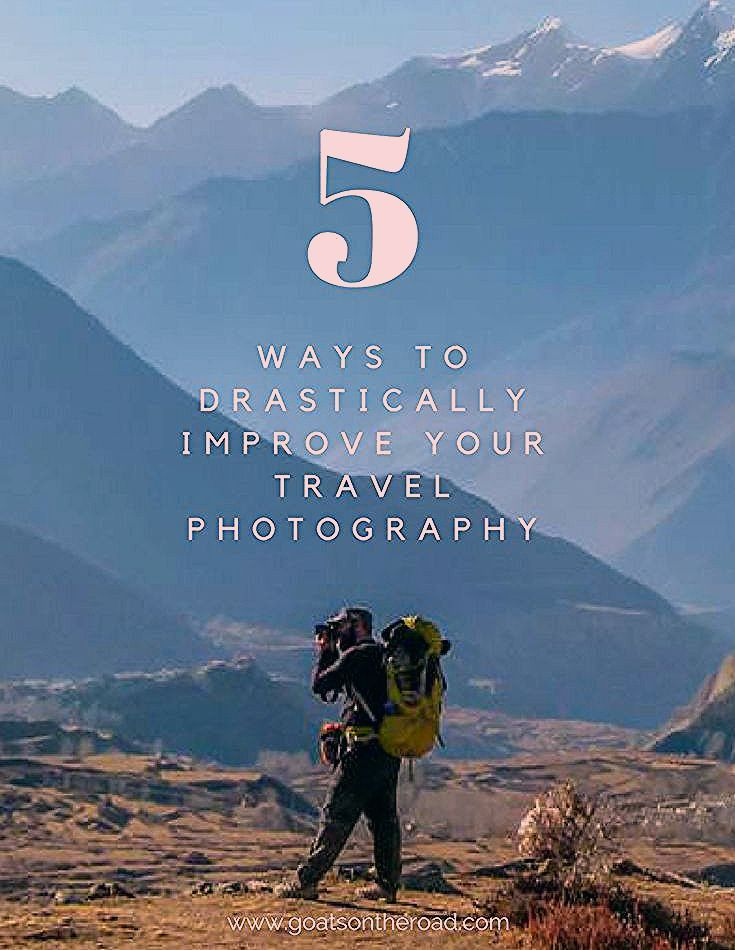 Photo of 5 Ways to Drastically Improve Your Travel Photography – Goats On The Road
