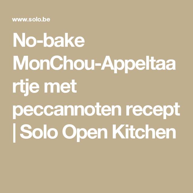 No-bake MonChou-Appeltaartje met peccannoten recept | Solo Open Kitchen