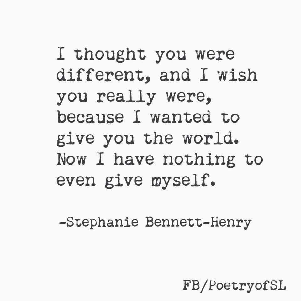 i thought you were different and i wish you really were stephanie