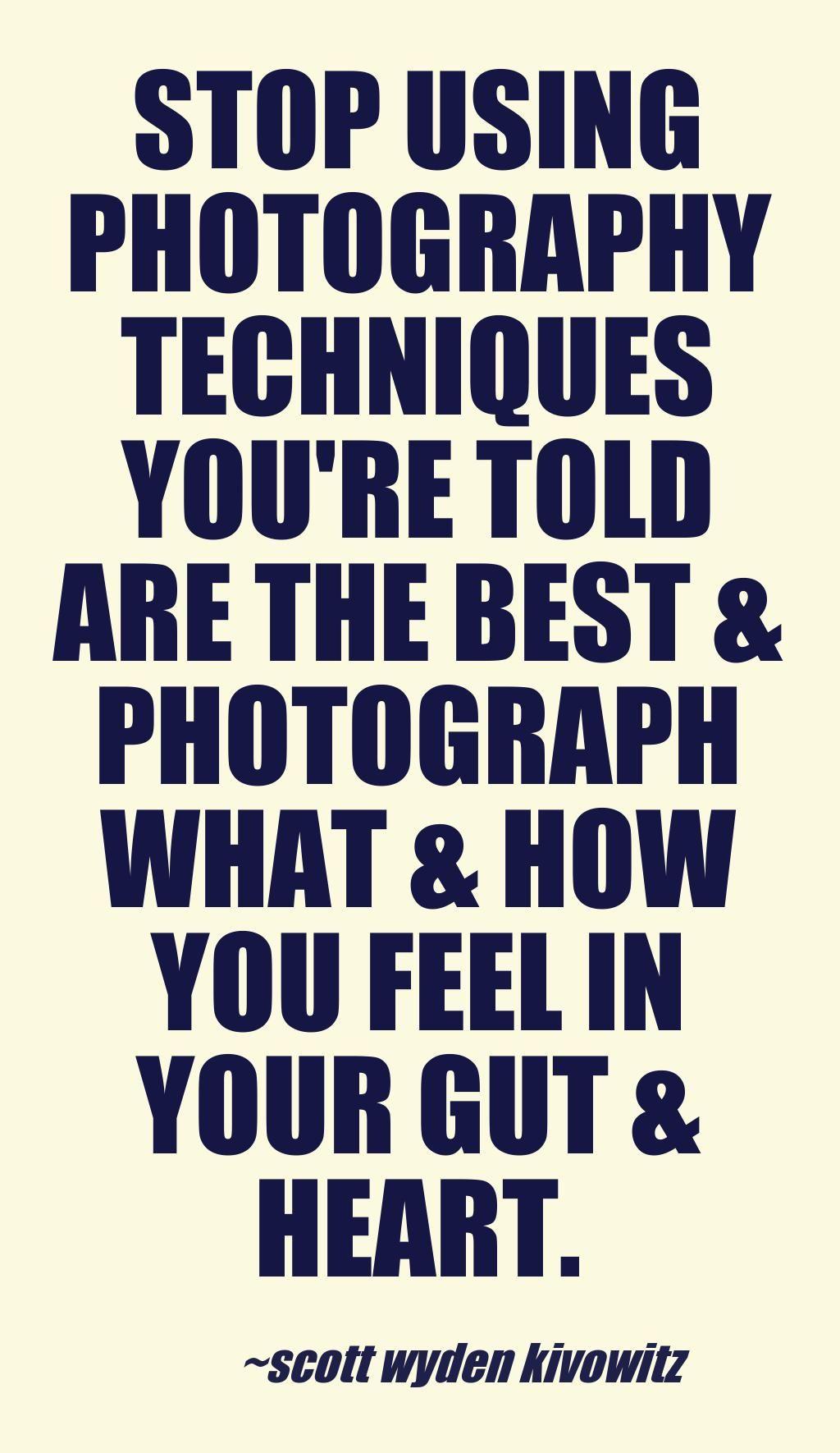 Scott Wyden Kivowitz New Jersey Photographer Quotes About Photography Photographer Quotes Funny Photography