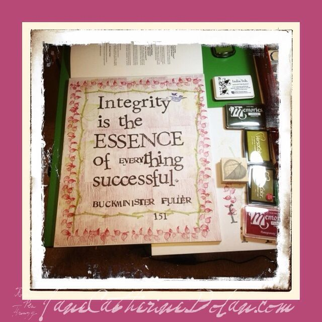 ❝Integrity is the ESSENCE of everything successful. ✶Buckminister Fuller ❧Hand-stamped by Jane Catherine Dolan❧ ✹Quote 151 Via Swiss Miss