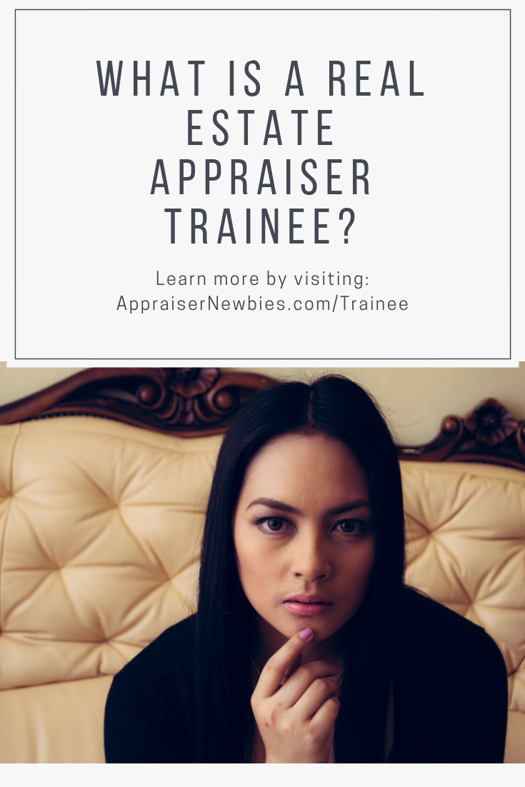 What is a Real Estate Appraiser Trainee How to