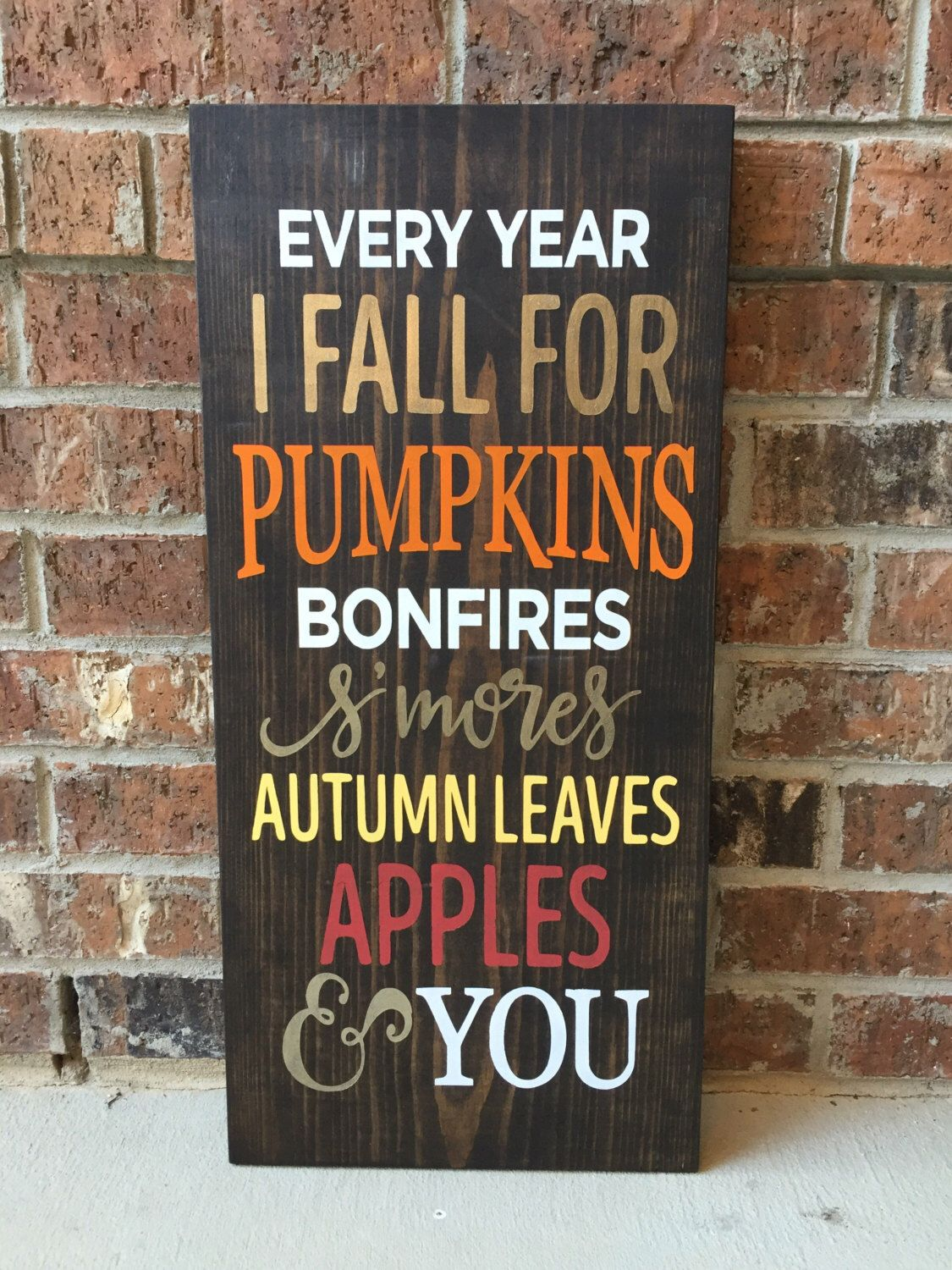 Fall Wood Sign Fall Sign Fall Decor Thanksgiving Decor Every Year I Fall For By Applelini On Etsy Https Www E Fall Wood Signs Diy Fall Fall Decor Diy